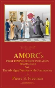 AMORC's First Temple Degree Initiation Ritual - Abridges Version Source: Goodreads