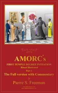 AMORC'S First Temple Degree Initiation Illustrated - The Full Version Source: Goodreads