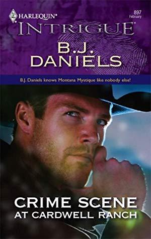 Crime Scene at Cardwell Ranch - BJ Daniels