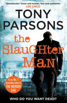 The Slaughter Man Tony Parsons
