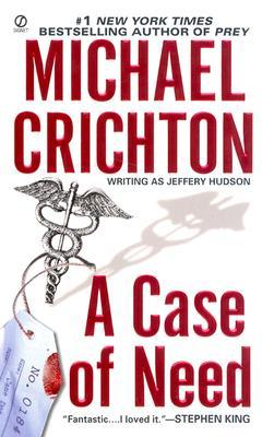 Michael Crichton A Case of Need Jeffery Hudson