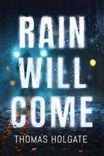 Rain will come by Thomas Holgate